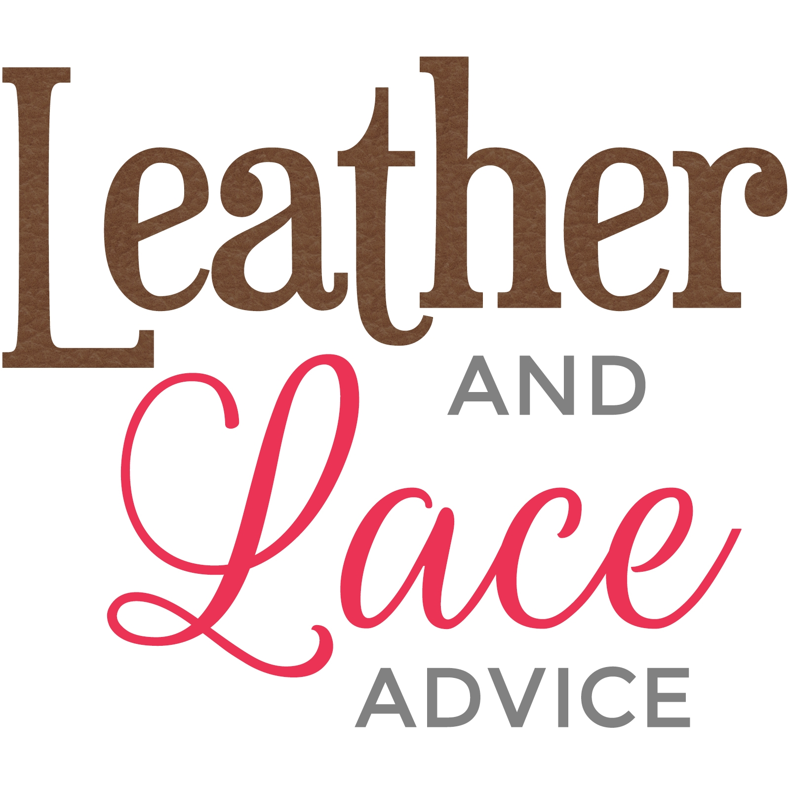 leather and lace advice